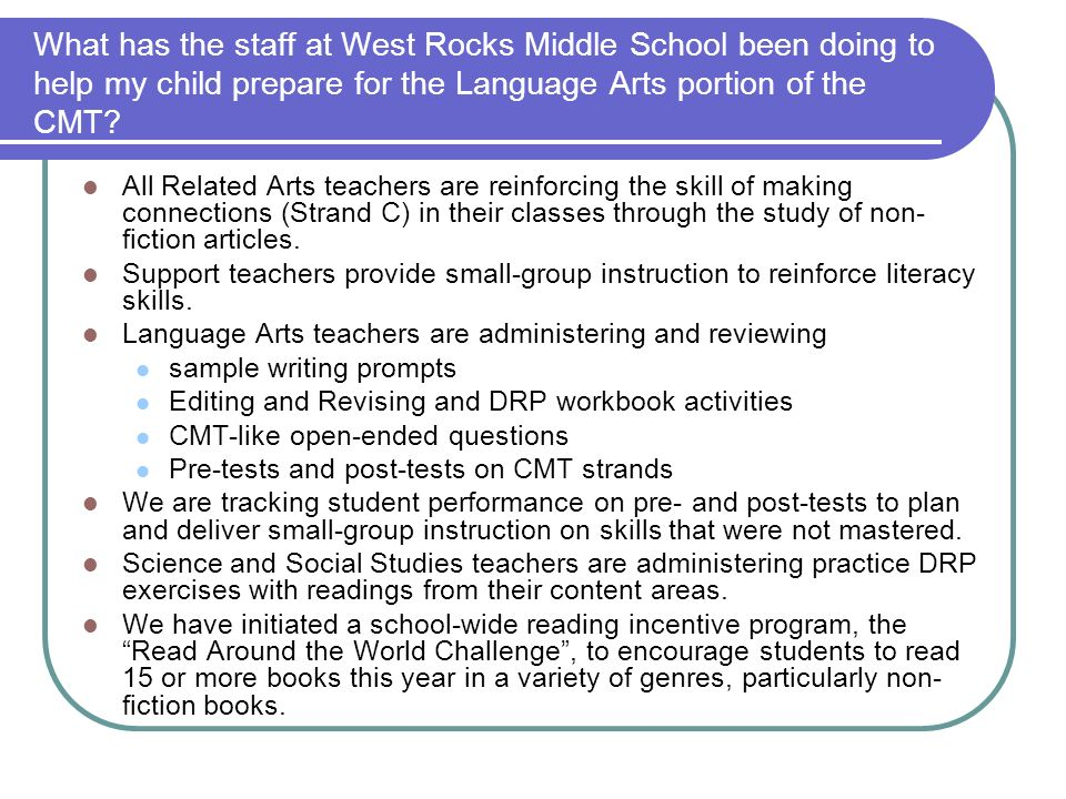 What has the staff at West Rocks Middle School been doing to help my child prepare for the Language Arts portion of the CMT? All Related Arts teachers