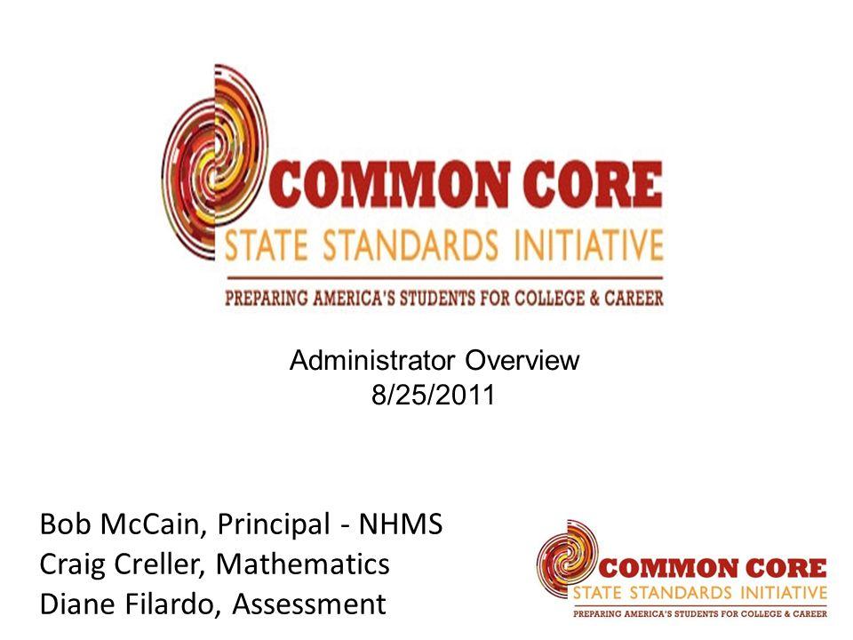 Bob McCain, Principal - NHMS Craig Creller, Mathematics Diane Filardo, Assessment Administrator Overview 8/25/2011
