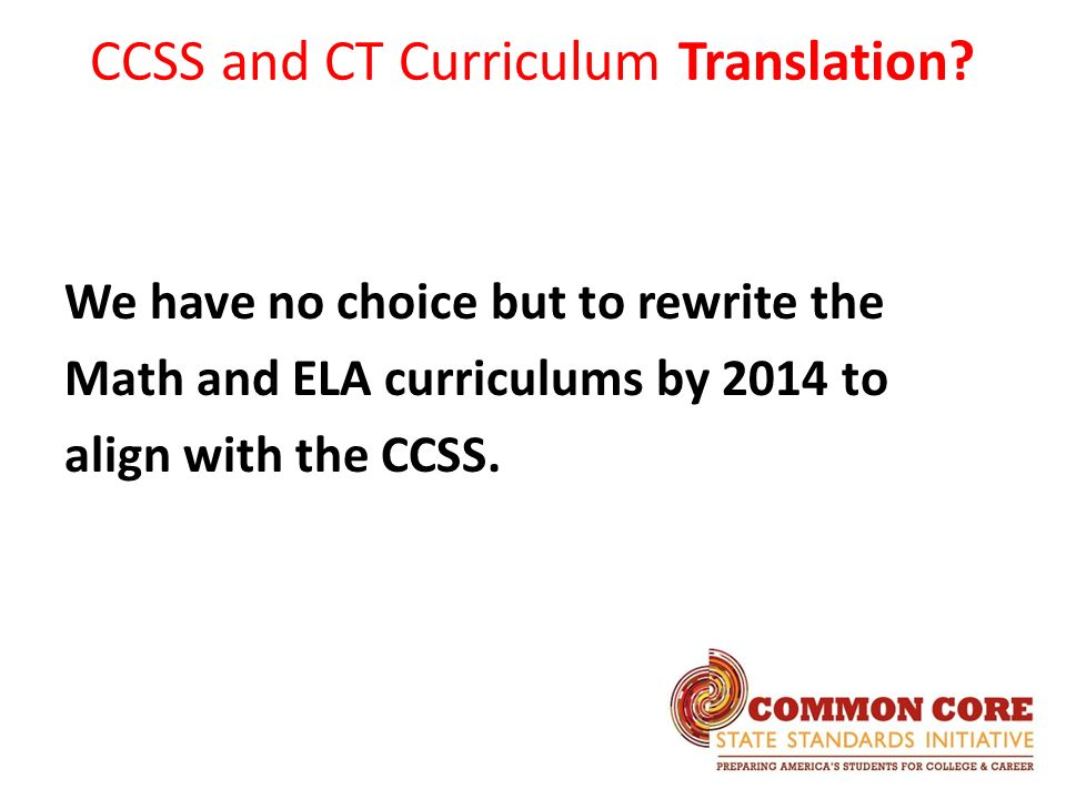 CCSS and CT Curriculum Translation.