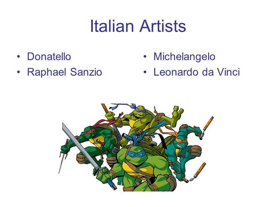 Donatello, Raphael, Michelangelo & Leonardo are not just Teenage Mutant Ninja Turtles…