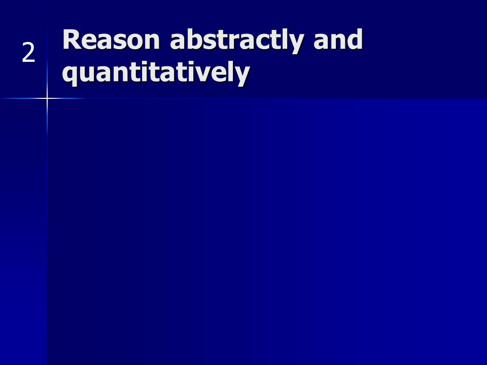 Reason abstractly and quantitatively 2