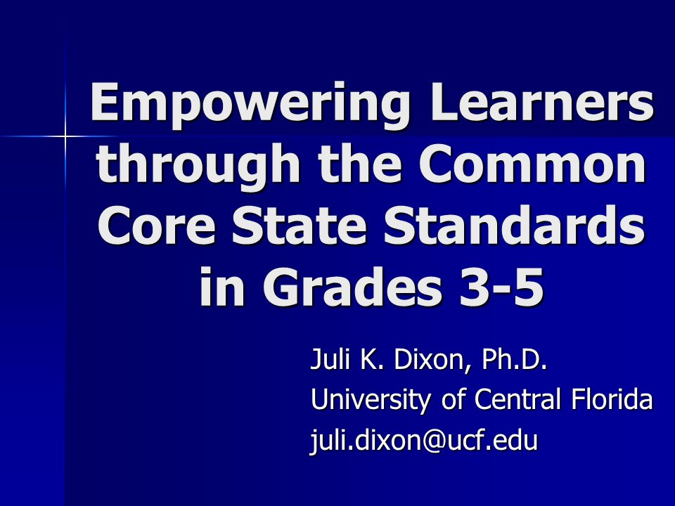 Empowering Learners through the Common Core State Standards in Grades 3-5 Juli K.