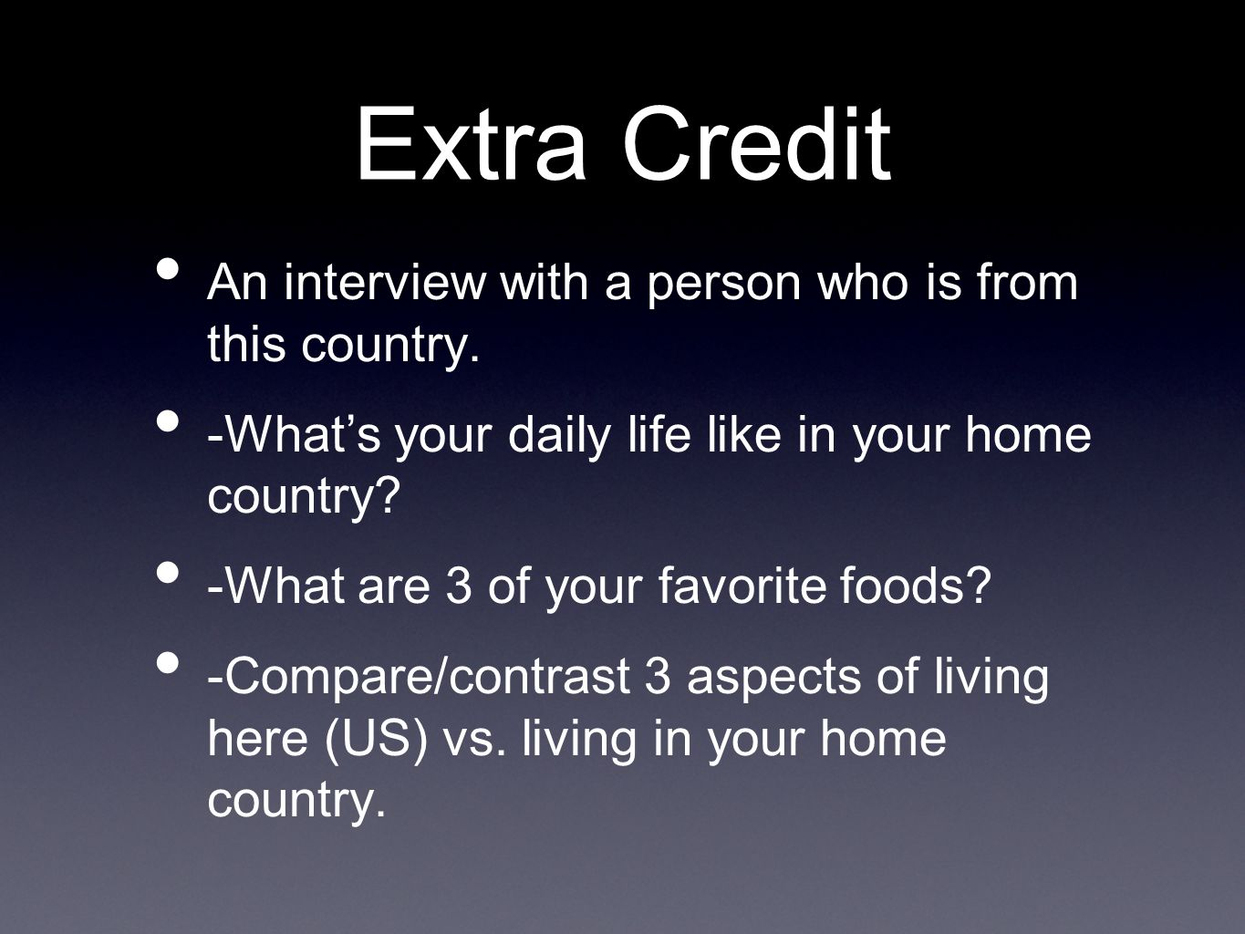 Extra Credit An interview with a person who is from this country.