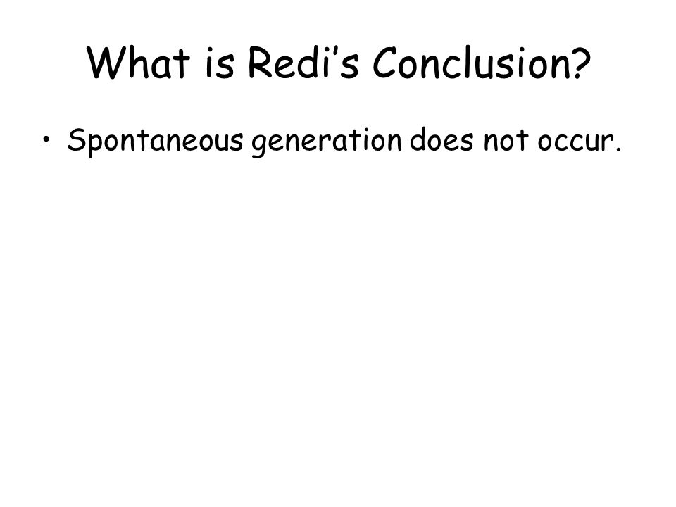 What is Redis Conclusion? Spontaneous generation does not occur.