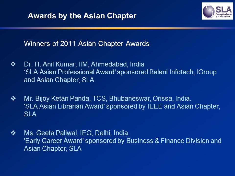 Other SLA awards won by Asian Chapter Members Dr Debal Kar, Teri, New Delhi SLA HQs recognition/ award for membership development.