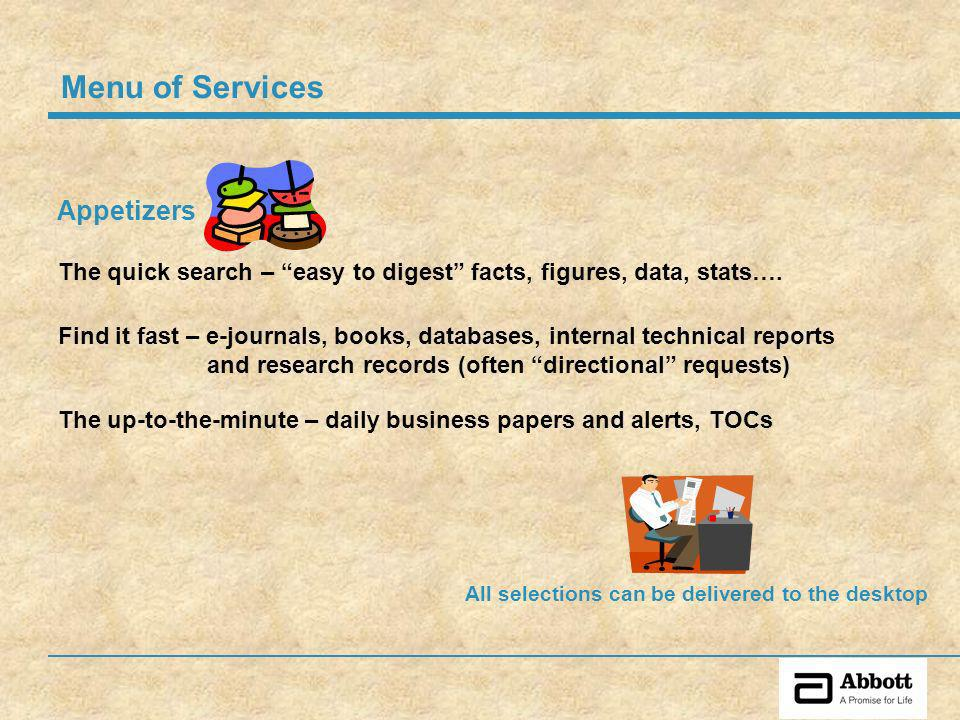 Appetizers The quick search – easy to digest facts, figures, data, stats….