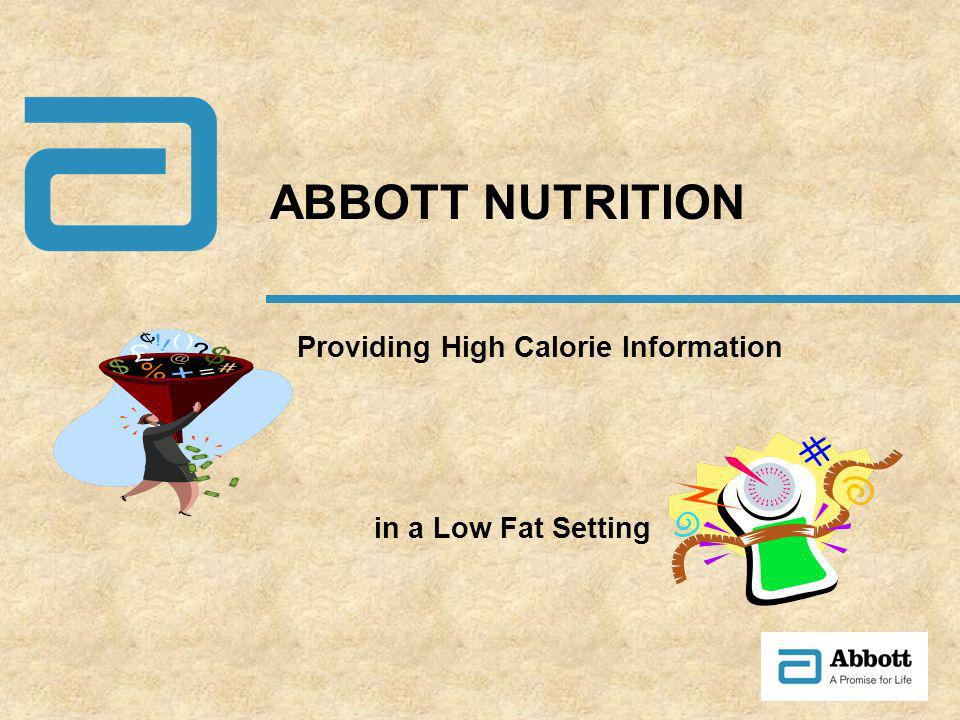 Providing High Calorie Information ABBOTT NUTRITION in a Low Fat Setting