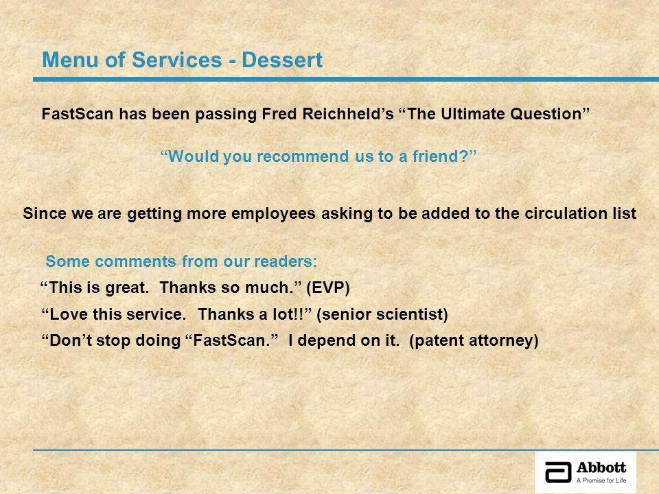 FastScan has been passing Fred Reichhelds The Ultimate Question Dont stop doing FastScan.