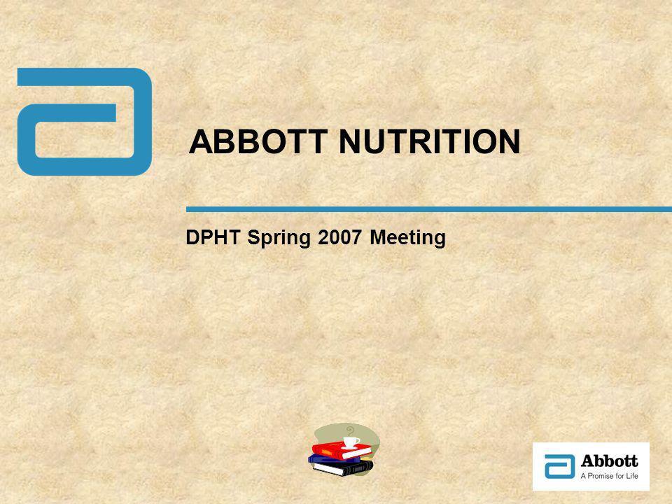 DPHT Spring 2007 Meeting ABBOTT NUTRITION