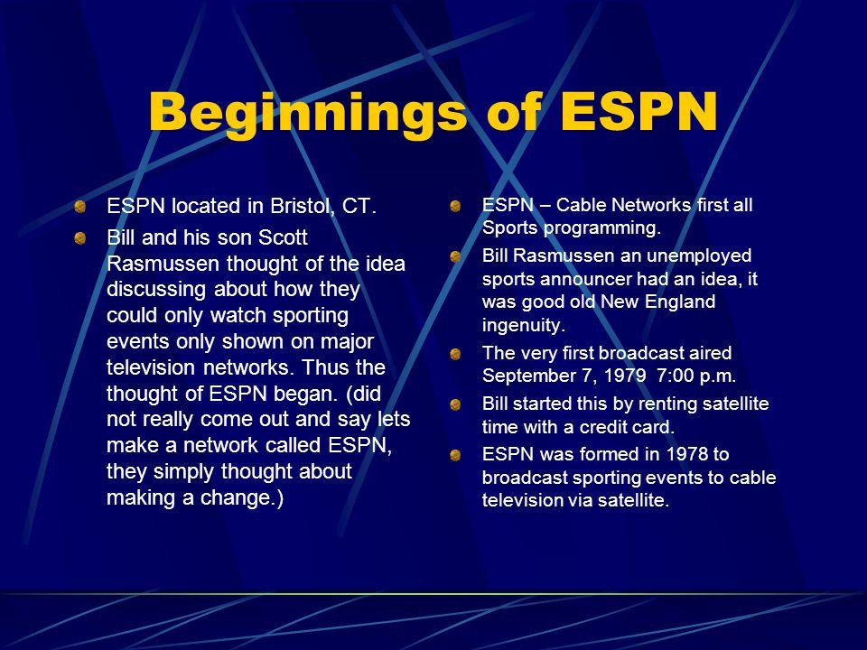 Beginnings of ESPN ESPN located in Bristol, CT.