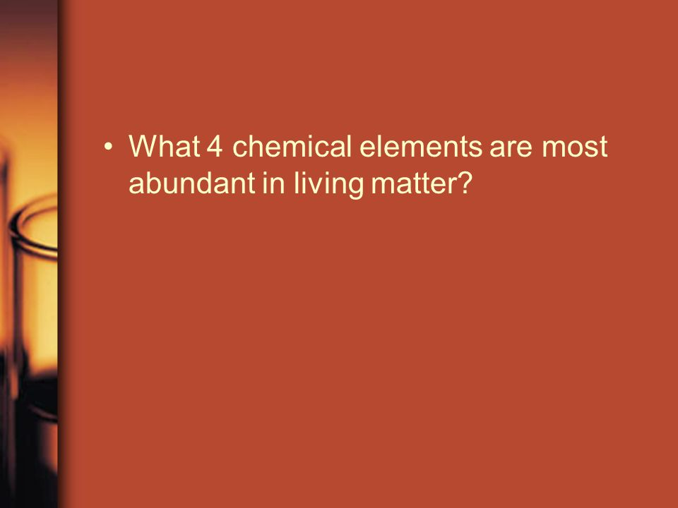 What 4 chemical elements are most abundant in living matter
