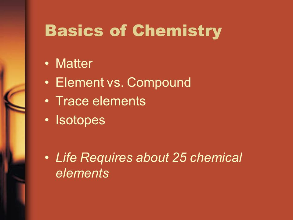 Basics of Chemistry Matter Element vs.