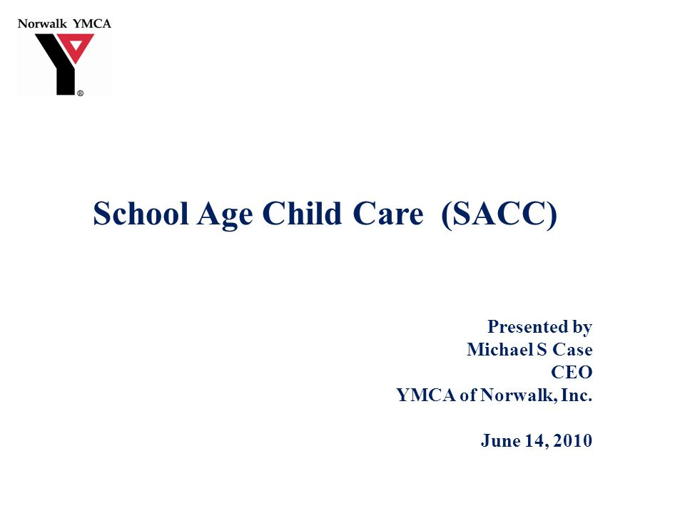 Our Mission Childcare Staff Credentials SACC licensed site locations SACC daily schedule Best Practices for the SACC program Explanation of structured activities The YMCA SACC model focus Why Choose a YMCA SACC program.