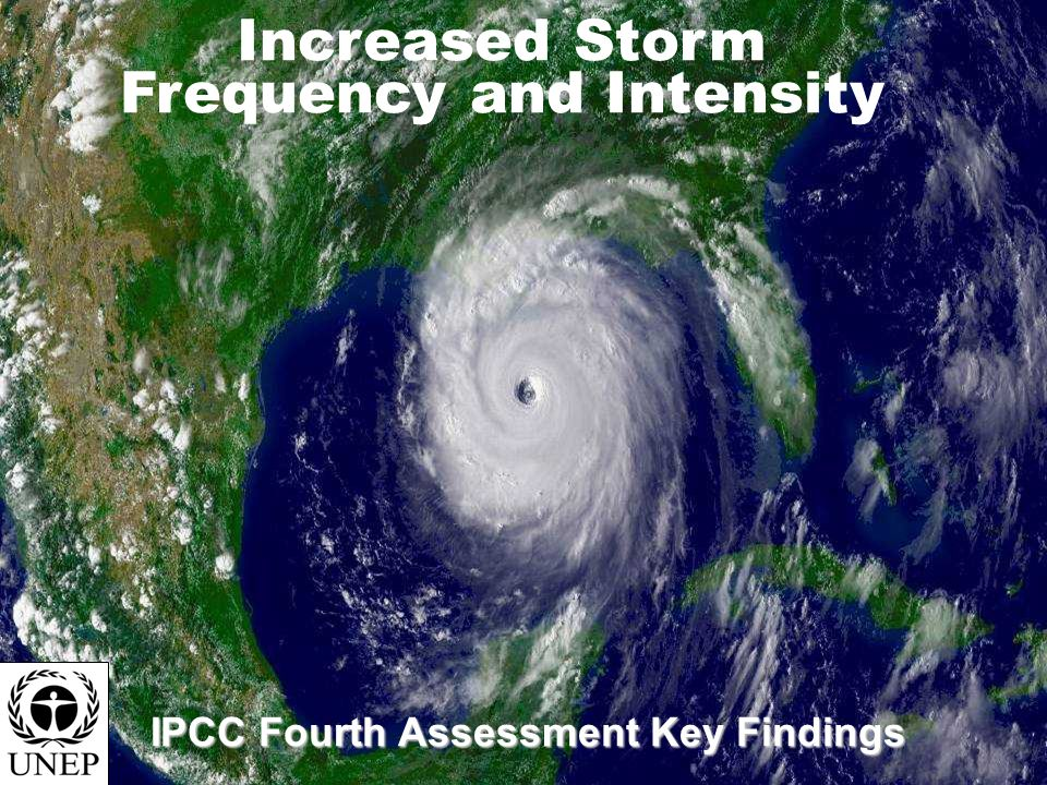 Increased Storm Frequency and Intensity IPCC Fourth Assessment Key Findings