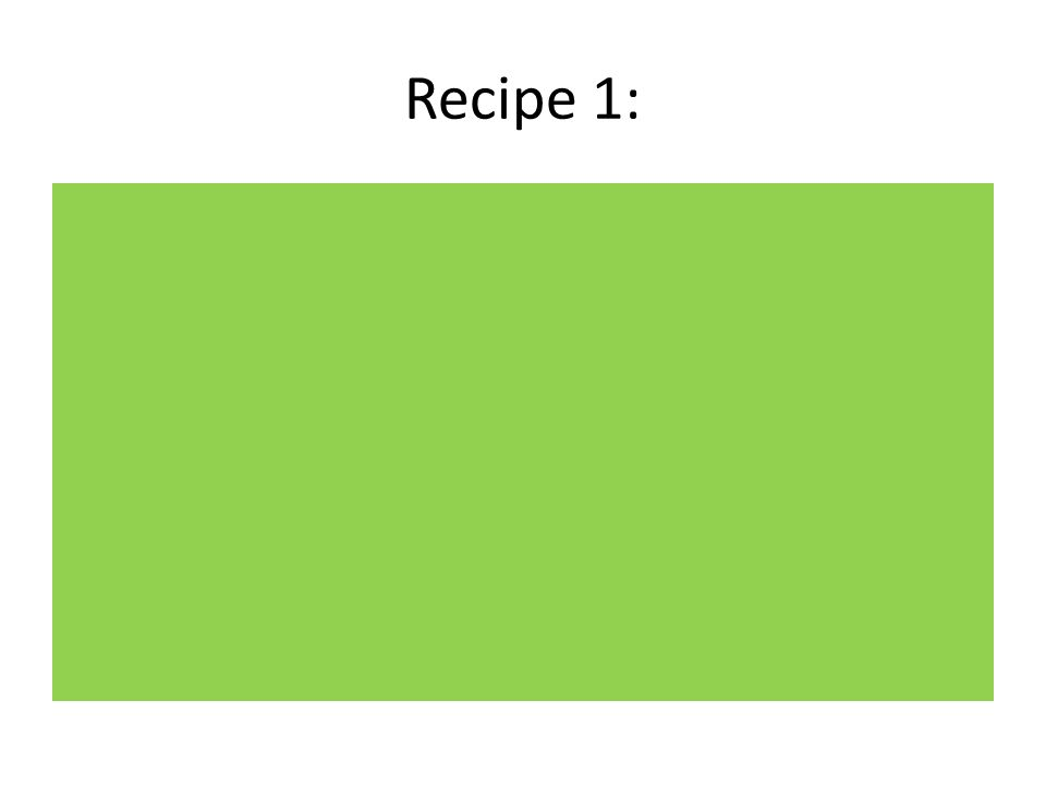 Recipe 1: