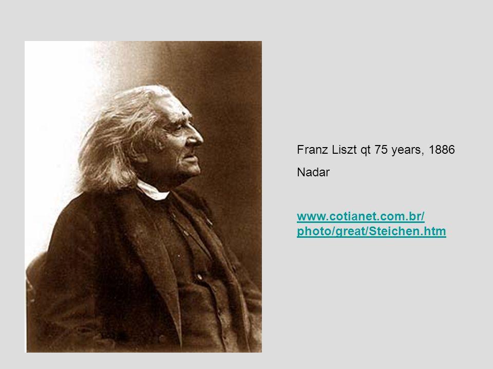 Franz Liszt qt 75 years, 1886 Nadar www.cotianet.com.br/ photo/great/Steichen.htm
