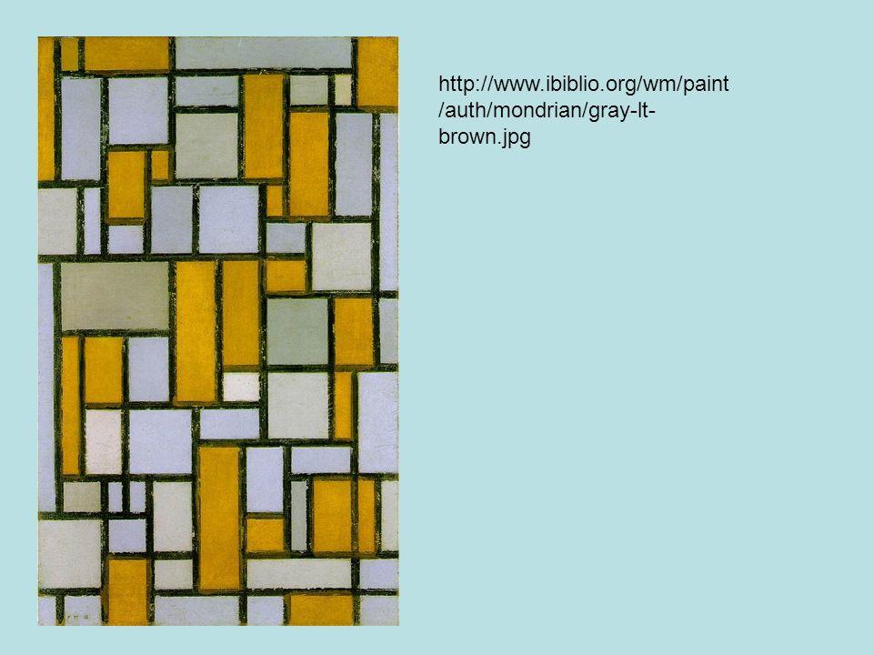 http://www.ibiblio.org/wm/paint /auth/mondrian/gray-lt- brown.jpg