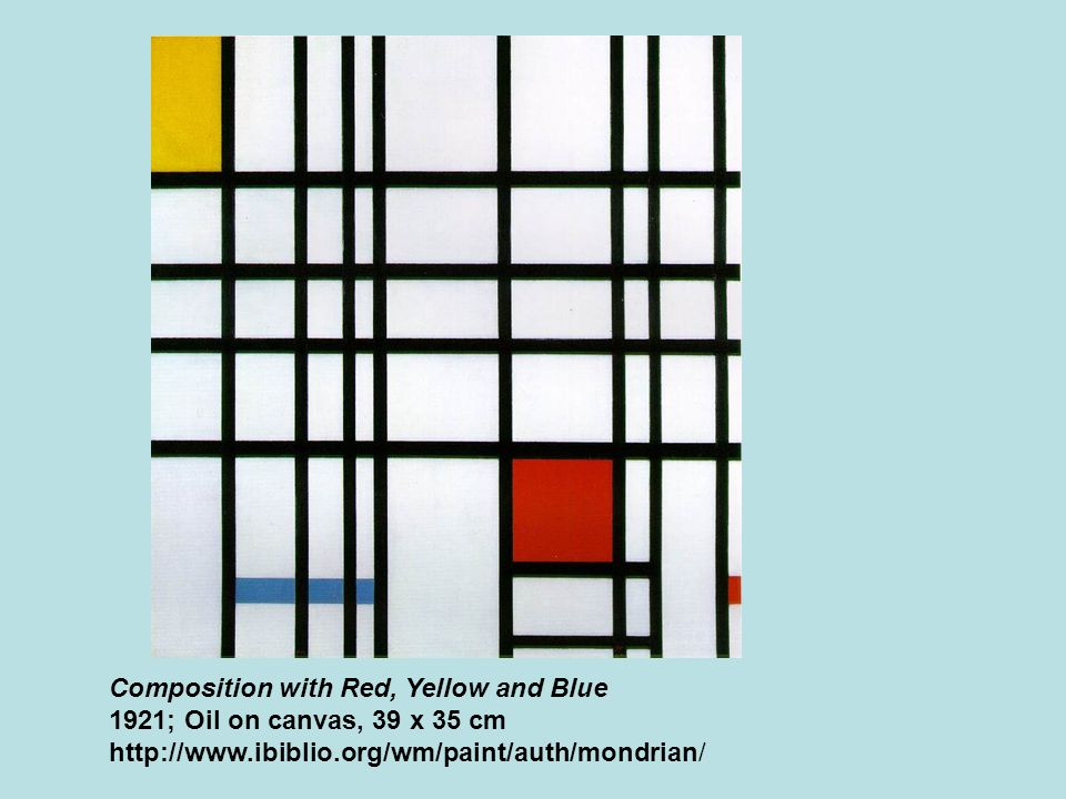 Composition with Red, Yellow and Blue 1921; Oil on canvas, 39 x 35 cm http://www.ibiblio.org/wm/paint/auth/mondrian/