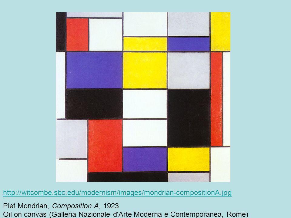 http://witcombe.sbc.edu/modernism/images/mondrian-compositionA.jpg Piet Mondrian, Composition A, 1923 Oil on canvas (Galleria Nazionale d Arte Moderna e Contemporanea, Rome)