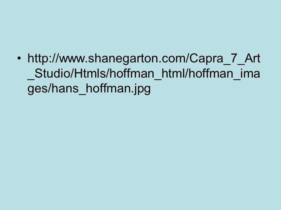 http://www.shanegarton.com/Capra_7_Art _Studio/Htmls/hoffman_html/hoffman_ima ges/hans_hoffman.jpg