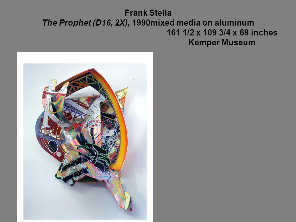 Frank Stella The Prophet (D16, 2X), 1990mixed media on aluminum 161 1/2 x 109 3/4 x 68 inches Kemper Museum