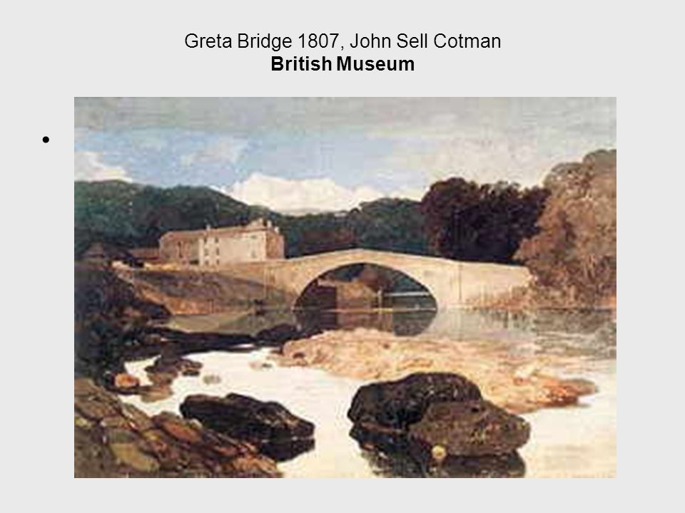 Greta Bridge 1807, John Sell Cotman British Museum