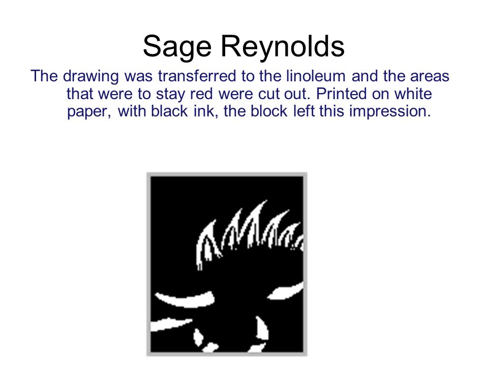 Sage Reynolds The drawing was transferred to the linoleum and the areas that were to stay red were cut out.