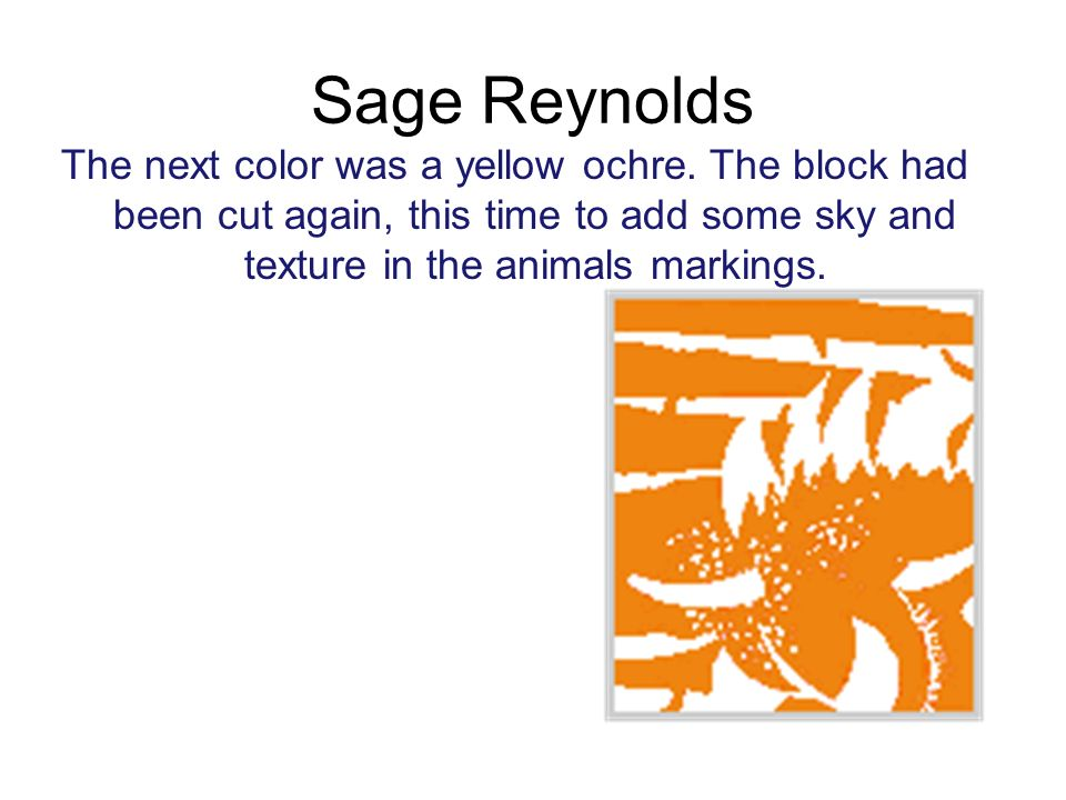 Sage Reynolds The next color was a yellow ochre.