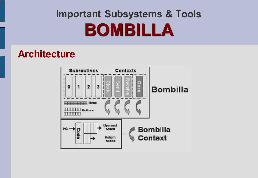 BOMBILLA Important Subsystems & Tools BOMBILLA Architecture