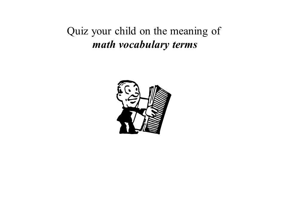 Quiz your child on the meaning of math vocabulary terms