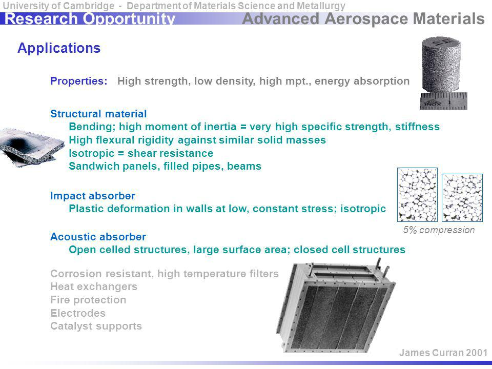 Advanced Aerospace Materials University of Cambridge - Department of Materials Science and Metallurgy James Curran 2001 Research Opportunity Propertie