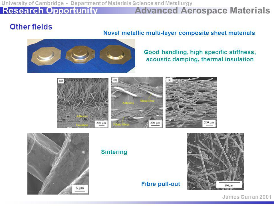 Advanced Aerospace Materials University of Cambridge - Department of Materials Science and Metallurgy James Curran 2001 Research Opportunity Other fie