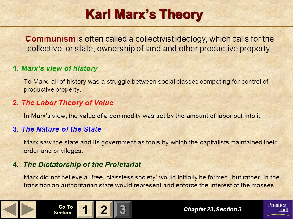 123 Go To Section: Karl Marxs Theory Chapter 23, Section 3 2222 1111 1. Marxs view of history To Marx, all of history was a struggle between social cl