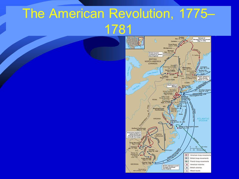 The American Revolution, 1775– 1781