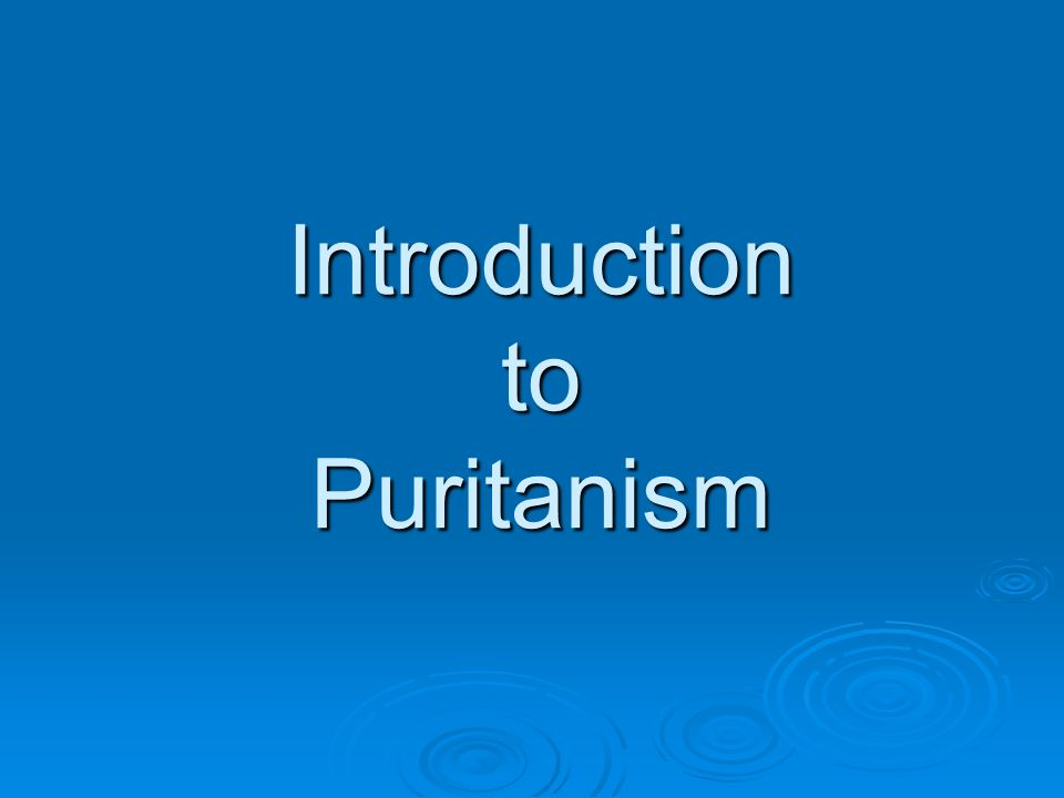 Introduction to Puritanism