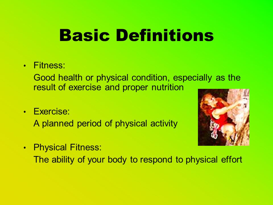 Fitness Benefits (Why Exercise ) Reduces the risk of: Heart disease Cancer Diabetes Depression Back Pain Obesity Strokes High Stress Levels Dying Prematurely Provides the following Benefits: Builds Strength Gives You More Energy Tones and Firms Muscles Improves The Quality of Sleep Helps in Weight Loss and Weight Management Promotes Psychological Well- Being Slows the Aging Process Improves Mood Stimulates and Improves Concentration And Many, Many More…….