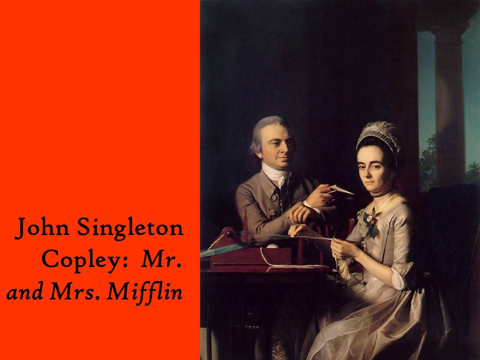 John Singleton Copley: Mr. and Mrs. Mifflin