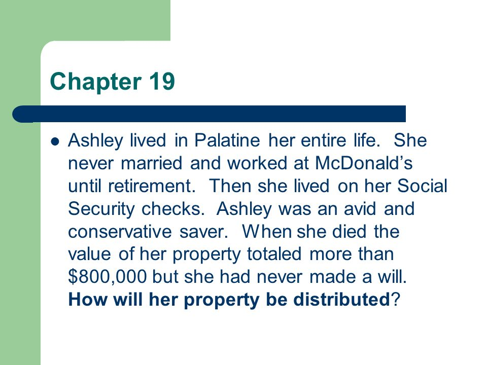 Chapter 19 Ashley lived in Palatine her entire life.