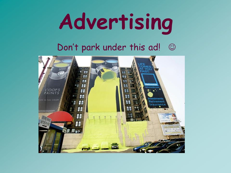 Advertising Dont park under this ad!