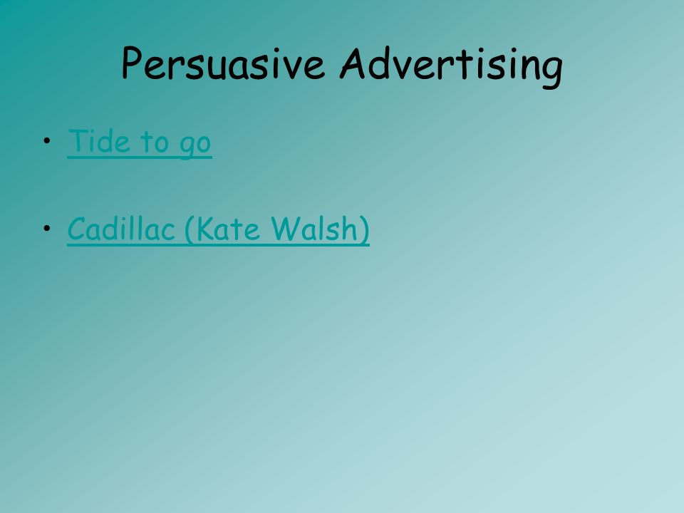 Persuasive Advertising Tide to go Cadillac (Kate Walsh)