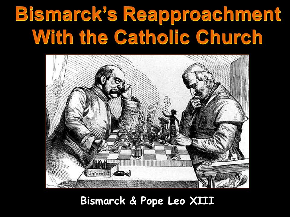Bismarcks Kulturkampf: Anti-Catholic Program Take education and marriage out of the hands of the clergy civil marriages only recognized. The Jesuits a