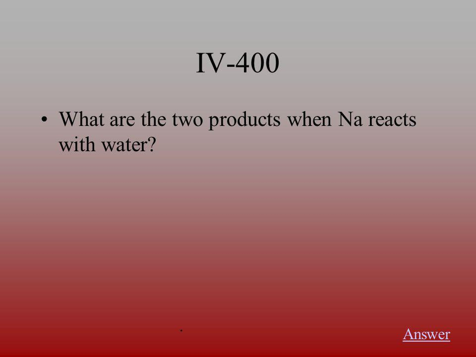 IV-300 This describes how non-metals reacted with HCl and CuCl 2 Answer.