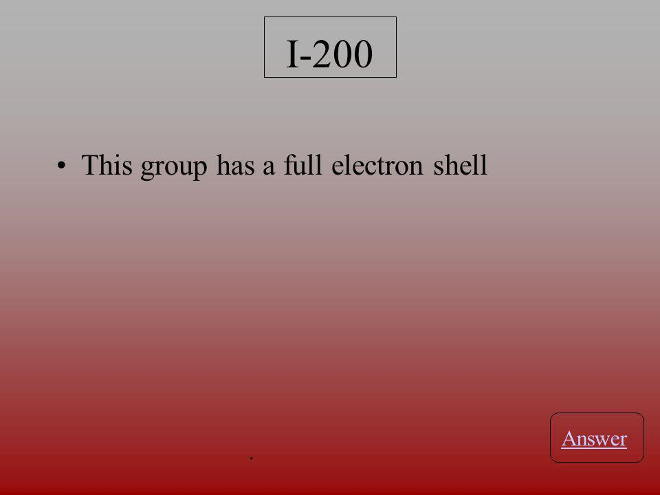 This group is also known as the alkali metals I-100 Answer.