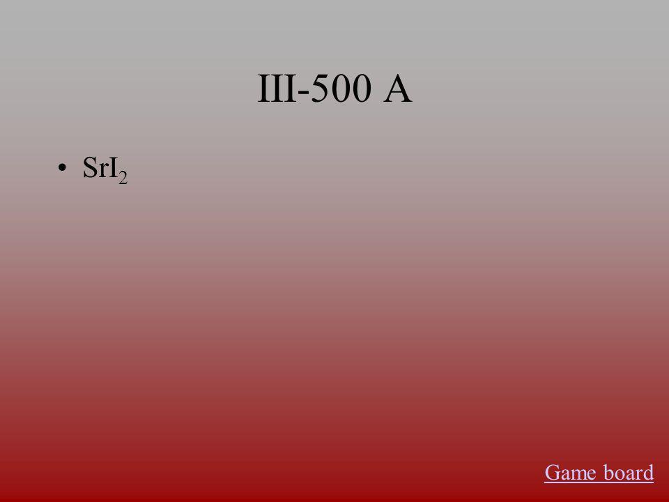 III-400 A Ba, Sr, Ca Game board