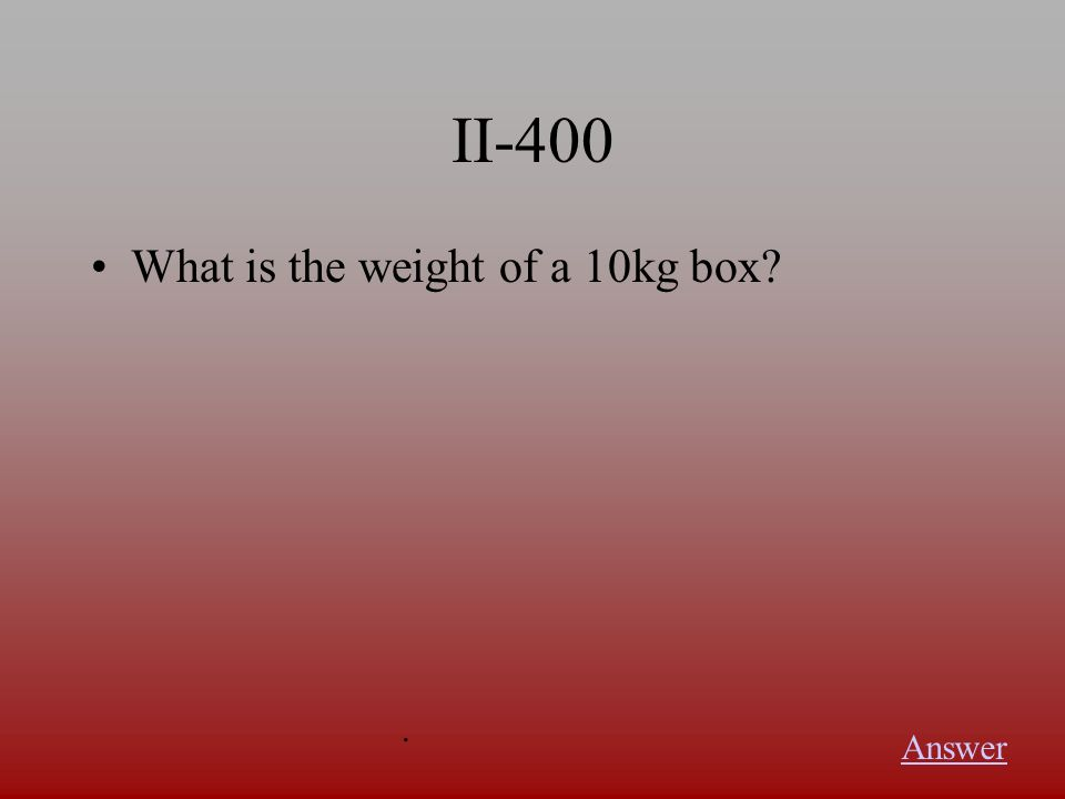 II-300 What do you need to know in order to calculate acceleration Answer.