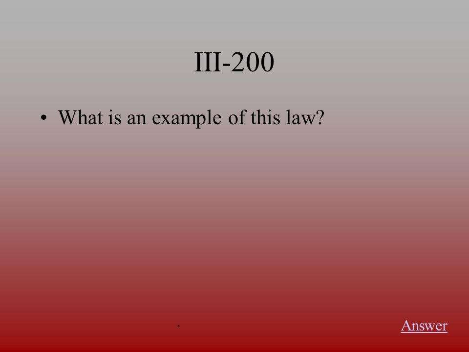 III-100 What is this law Answer.
