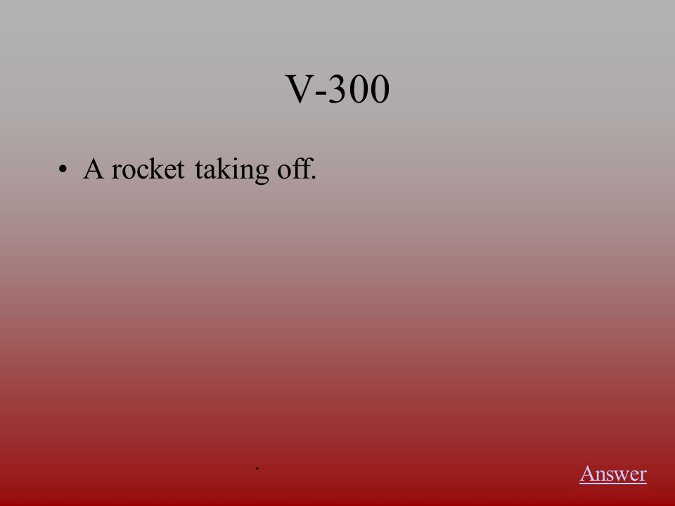 V-200 Action/Reaction Answer.