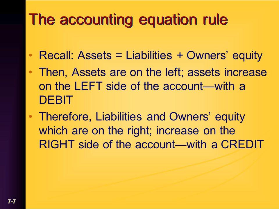 7-8 Asset Account Debit Increase Credit Decrease Liability Account Debit Decrease Credit Increase Owners Equity Account Debit Decrease Credit Increase