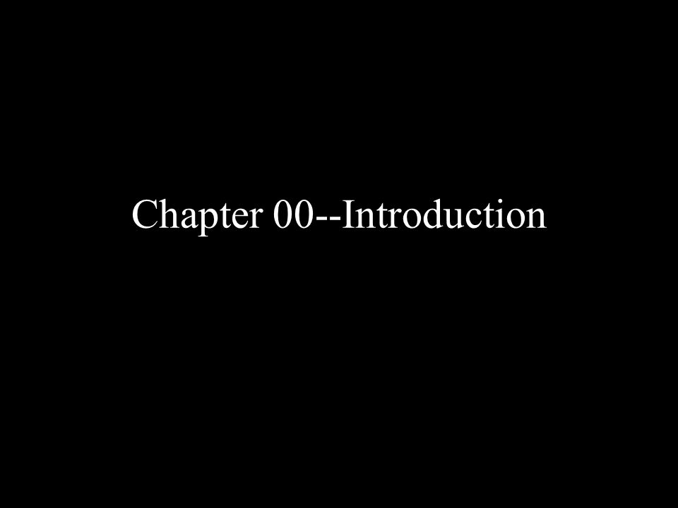 Chapter 00--Introduction