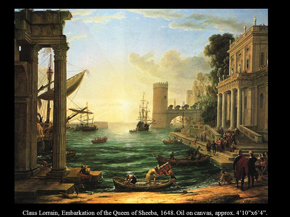 Claus Lorrain, Embarkation of the Queen of Sheeba, 1648. Oil on canvas, approx. 410x64.